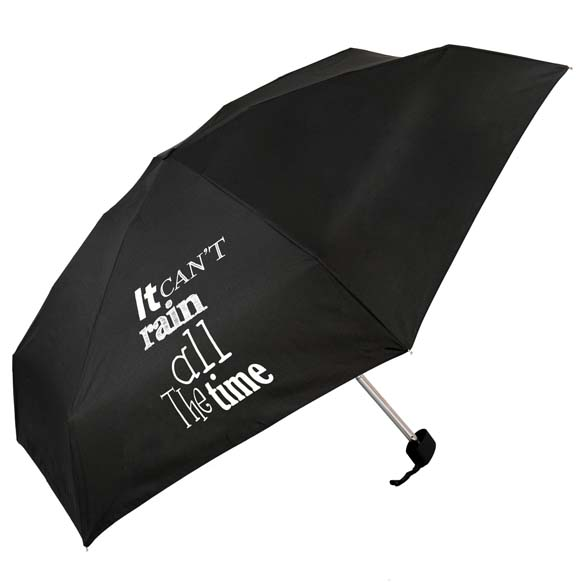 It Can't Rain All The Time Slogan Compact Umbrella (51031)